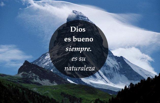 Dios es bueno siempre