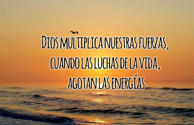 Dios multiplica mis fuerzas