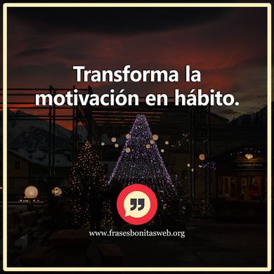 Tu motivación es el hábito, frases motivadoras gym